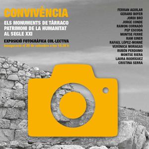 Exposició 'Convivència. Els monuments de Tarraco Patrimoni de la Humanitat al Segle XXI'