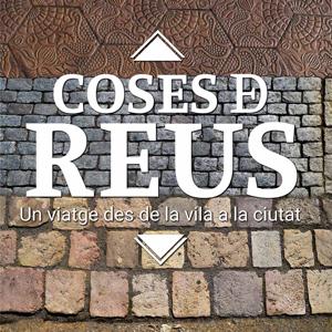 Exposició Coses de Reus. Un viatge des de la vila a la ciutat