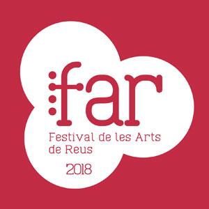 FAR, Festival de les Arts de Reus, 2018