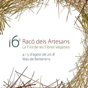 16è Racó dels Artesans - La Fira de les Fibres vegetals - Mas de Barberans 2018