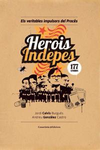 Herois indepes, de Jordi Calvís i Andreu González