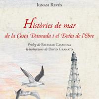 Llibre 'Històries de mar de la Costa Daurada i el Delta de l'Ebre' d'Ignasi Revés