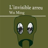 Llibre 'L'invisible arreu' de Wu Ming