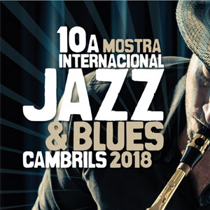 10a Mostra Internacional de Jazz i Blues de Cambrils
