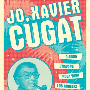 Jo, Xavier Cugat, exposició,