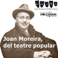 Teatre 'Joan Moreira, del teatre popular'