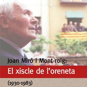 Llibre 'Joan Miró i Mont-roig. El xiscle de l'oreneta 1930-1983' de Martí Rom