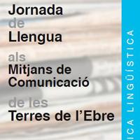 Jornada de Llengua als Mitjans de Comunicació de les Terres de l'Ebre - Tortosa 2017