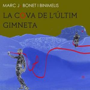 Llibre 'La cova de l'últim gimneta' de Marc J. Bonet