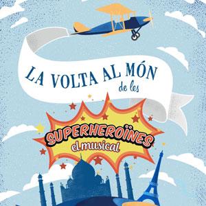 Musical 'La volta al món de les Superheroïnes' - Tortosa 2019