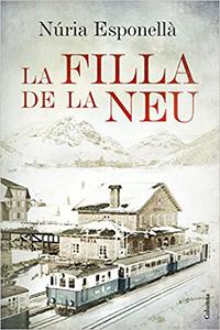 'La filla de la neu', de Núria Esponellà (Columna, 2016)