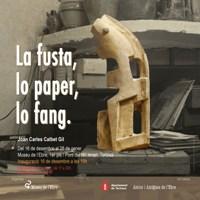 Exposició 'La fusta, lo paper, lo fang' - 2017