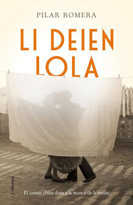 Llibre 'Li deien Lola' de Pilar Romera