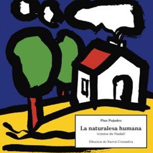 Llibre 'La Naturalesa Humana (contes de nadal)' de Pius Pujades i Narcís Comadira