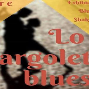 Lo cargolet blues