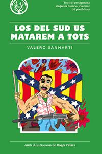 Los del sud us matarem a tots - Valero Sanmartí
