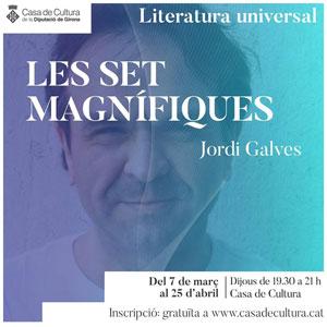 Cicle Les Set Magnífiques, Jordi Galves