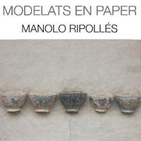 Exposició 'Modelats en paper' de Manolo Ripollés