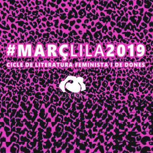 Cicle de literatura feminista i de dones '#MarçLila' - Barcelona 2019