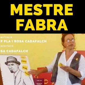 Espectacle 'Mestre Fabra' a càrrec de Rosa Cadafalch