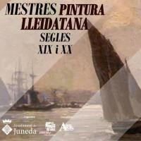 exposició, Mestres de la Pintura Lleidatana, XIX, XX, Museu d'Art Jaume Morera, Juneda, Complex Cultural, Garrigues, març, abril, 2017, Surtdecasa Ponent
