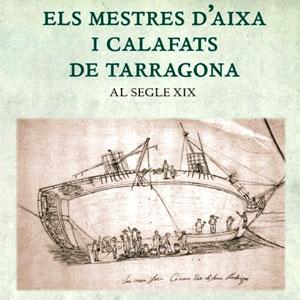 Llibre 'Els mestres d'aixa i calafats de Tarragona (al segle XIX)' deJosep Maria Sanet
