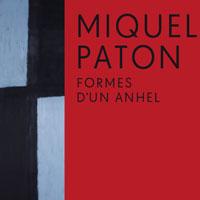 Exposició 'Formes d'un anhel' de Miquel Paton