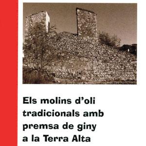Llibre 'Els molins d'oli tradicionals amb premsa de giny a la Terra Alta'