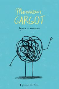 Monsieur Gargot, de Lyona i Marcus