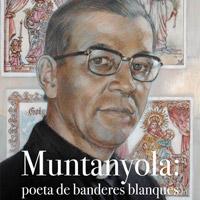 Exposició 'Muntanyola: poeta de banderes blanques'