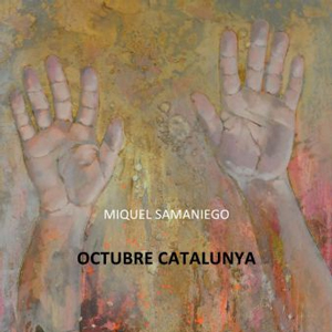 Octubre Catalunya, Miquel Samaniego,