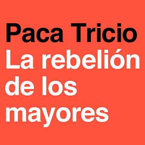 Llibre 'La rebelión de los mayores' de Paca Tricio