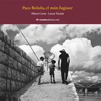 Llibre 'Paco Boluña, el món fugisser'