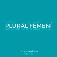 Plural femení. Dones artistes a les comarques de Tarragona