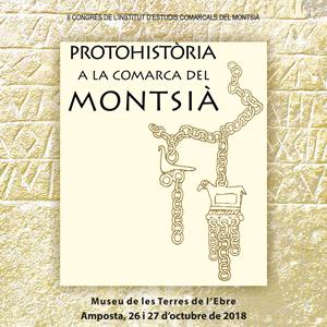 II Congrés de l'Institut d'Estudis Comarcals del Montsià 'Protohistòria a la comarca del Montsià' - 2018