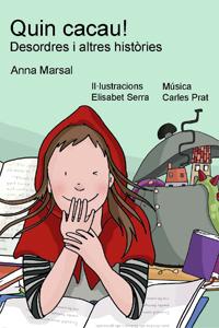 Quin cacau! Desordres i altres històries, d'Anna Marsal