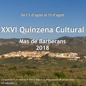XXVI Quinzena Cultural - Mas de Barberans 2018