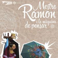 Espectacle 'Mestre Ramon i la màquina de pensar' de Bernat Soler
