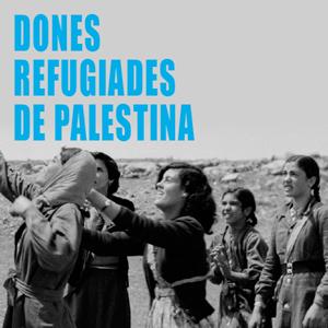 Exposició 'Dones refugiades de Palestina: 7 dècades de resiliència i dignitat'