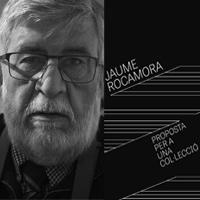 Exposició 'Jaume Rocamora. Proposta per a una col·lecció'