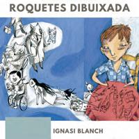 Exposició 'Roquetes dibuixada: 17 portades i tota la vida' - Ignasi Blanch