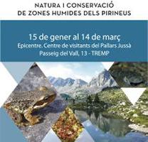 Exposició Natura i conservació de les zones humides dels Pirineus