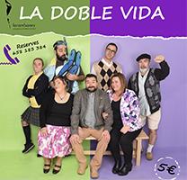 La companyia Tarambanes de Sort presenten 'La Doble Vida'