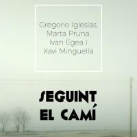 Seguint el camí, exposicio, Juneda, art, Gregorio Iglesias, Marta Pruna, Ivan Egea, Xavi Minguell