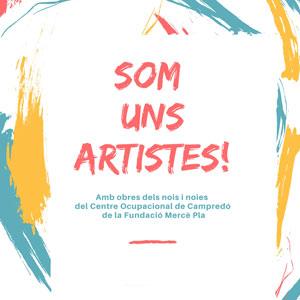 Exposició 'Som uns artistes!' - Tortosa 2018