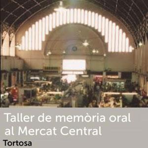 Taller de memòria oral al Mercat Central de Tortosa - 2018