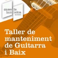 Taller de manteniment de guitarra i baix