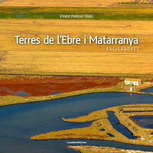 Llibre 'Terres de l'Ebre i Matarranya. Encisadores' de Vicent Pellicer