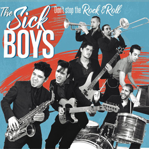The Sick Boys - Don't stop the rock'n'roll