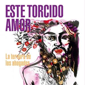 Este torcido amor, llibre de poemes de Txus Garcia